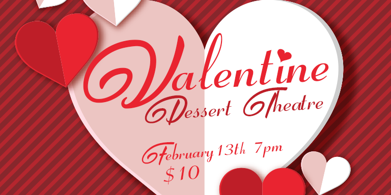 Valentine Dessert Theatre